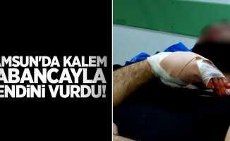 Samsun'da kalem tabancayla kendini vurdu!