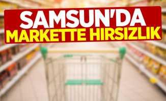 Samsun'da markette hırsızlık