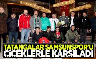 Tatangalar Samsunspor'u çiçeklerle karşıladı