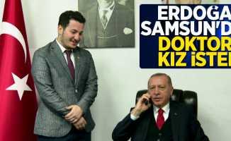 Erdoğan Samsun'da doktora kız istedi