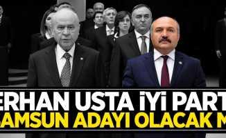 Erhan Usta İYİ Parti Samsun Büyükşehir Belediye Başkan Adayı Olacak Mı?