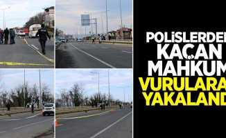 Polislerden kaçan mahkum vurularak yakalandı