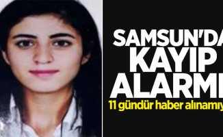 Samsun'da kayıp alarmı! Genç kızdan 11 gündür haber alınamıyor