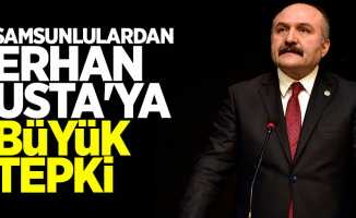 Samsunlulardan Erhan Usta'ya büyük tepki