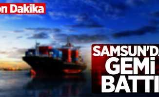 Son Dakika! Samsun açıklarında gemi battı