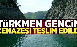 Türkmen gencin cenazesi teslim edildi