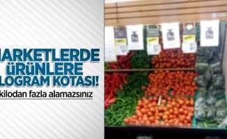 Marketlerde ürünlere kilogram kotası! 1 kilodan fazla alamazsınız