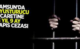 Samsun'da uyuşturucuya ticaretine 13 yıl 9 ay hapis