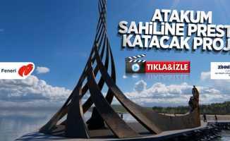 Atakum sahiline prestij katacak proje