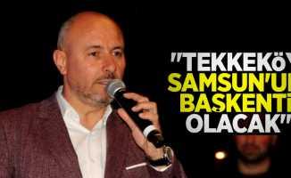 Başkan Togar: Tekkeköy Samsun'un başkenti olacak