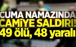 Cuma namazında camiye saldırı! 49 ölü, 48 yaralı