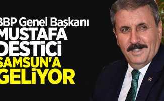 Mustafa Destici Samsun'a geliyor