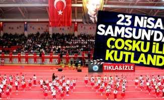 23 Nisan Samsun'da coşku ile kutlandı
