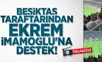Beşiktaş taraftarından Ekrem İmamoğlu'na destek