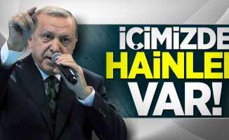 Cumhurbaşkanı Erdoğan: İçimizde hainler var!
