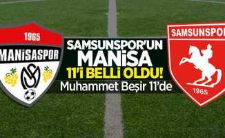 Manisaspor Samsunspor Maçı ilk 11'i belli oldu! Ve Muhammet Beşir ilk 11'de