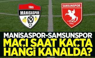 Manisaspor-Samsunspor maçı saat kaçta hangi kanalda?