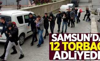 Samsun'da 12 torbacı adliyede