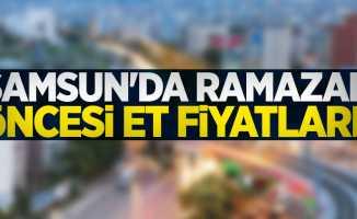 Samsun'da Ramazan öncesi et fiyatları!