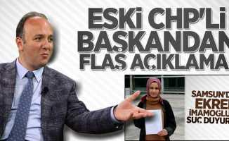 Samsun'dan açılan suç duyurusuna eski CHP'li başkandan açıklama