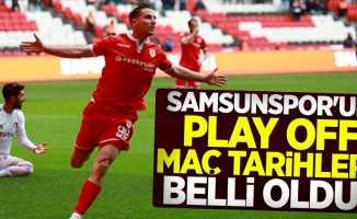Samsunspor'un play off maç tarihleri belli oldu