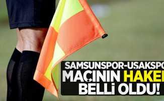 Samsunspor-Uşakspor maçının hakemi belli oldu