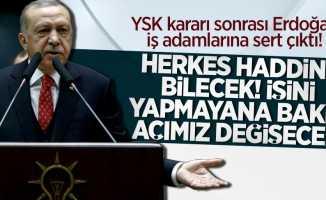 Erdoğan iş dünyasına sert çıktı! Herkes haddini bilecek