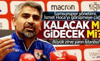 Samsunspor'da İsmet Hoca kalacak mı gidecek mi?