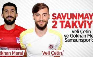 Veli Çetin ve Gökhan Meral Samsunspor'da! Savunmaya 2 takviye