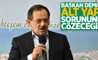 Başkan Demir: Alt yapı sorununu çözeceğiz