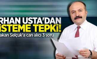Erhan Usta'dan sisteme tepki! Bakan Selçuk'a can alıcı 3 soru