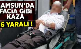 Samsun'da Facia Gibi Kaza 16 yaralı