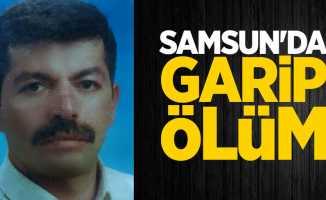 Samsun'da garip ölüm