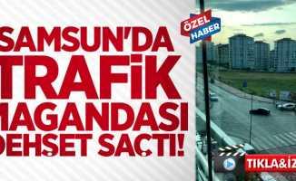 Samsun'da trafik magandası dehşet saçtı