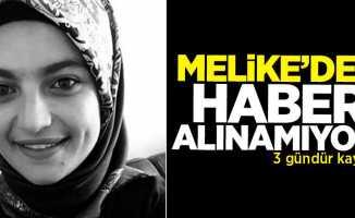 3 gündür kayıp olan Melike'den henüz haber yok