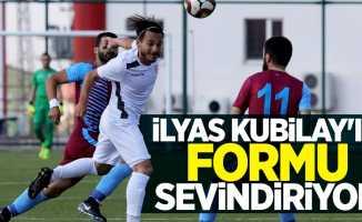İlyas Kubilay'ın formu sevindiriyor