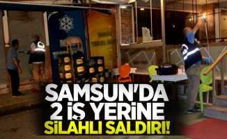 Samsun'da 2 iş yerine silahlı saldırı!