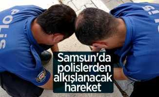 Samsun'da polislerden alkışlanacak hareket