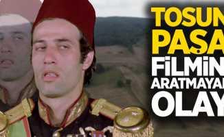 Tosun Paşa filmini aratmayan olay