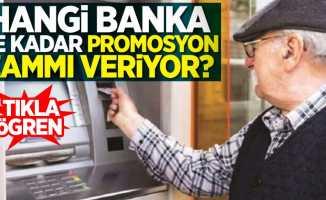 Bankalar emekliye ne kadar promosyon zammı veriyor? İşte banka banka promosyon zamları...