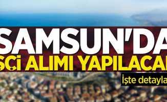 Samsun'da işçi alımı yapılacak