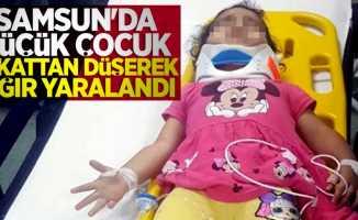 Samsun'da küçük çocuk 1. kattan düşerek ağır yaralandı