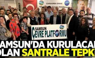 Samsun'da kurulacak olan santrale tepki!