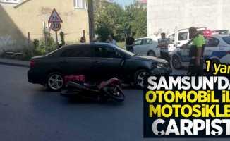 Samsun'da otomobil ile motosiklet çarpıştı! 1 yaralı
