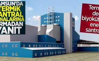 Samsun'da santral iddialarına firmadan yanıt! Termik değil biyokütle enerji santrali