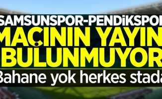 Samsunspor-Pendikspor maçı ne zaman, hangi kanalda?
