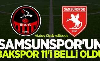 Samsunspor'un Bakspor 11'i belli oldu