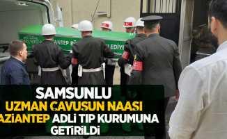 Uzman Çavuşun naaşı Gaziantep Adli Tıp Kurumuna getirildi