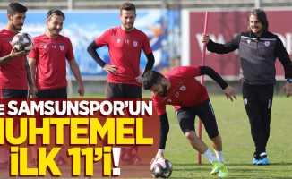 İşte Samsunspor'un muhtemel ilk 11'i!