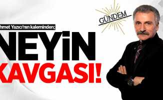 Mehmet Yazıcı'nın kaleminden; Neyin kavgası!